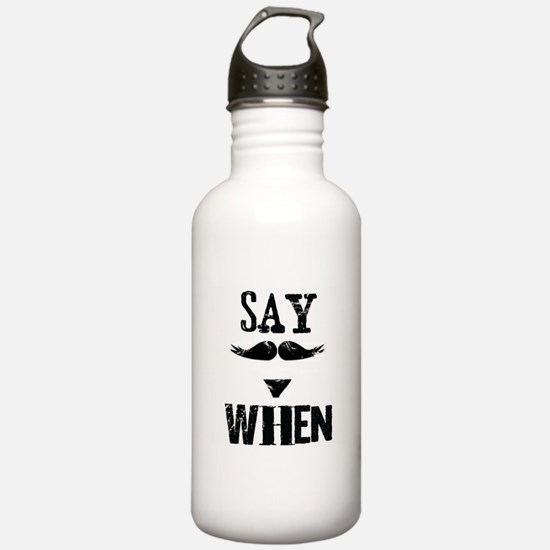 Say When Water Bottle