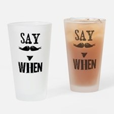 Say When Drinking Glass