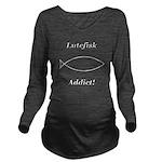 Lutefisk Addict Long Sleeve Maternity T-Shirt
