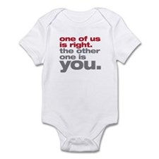 One Of Us Is Right Infant Bodysuit