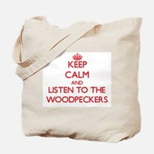 Keep calm and listen to the Woodpeckers Tote Bag