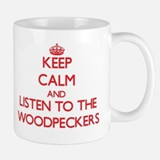 Keep calm and listen to the Woodpeckers Mugs