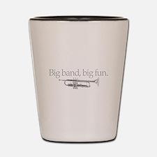 Big band big fun Shot Glass