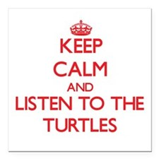 Keep calm and listen to the Turtles Square Car Mag