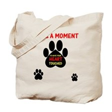 Paws a Moment, Tote Bag