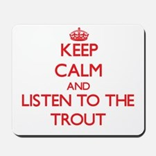 Keep calm and listen to the Trout Mousepad
