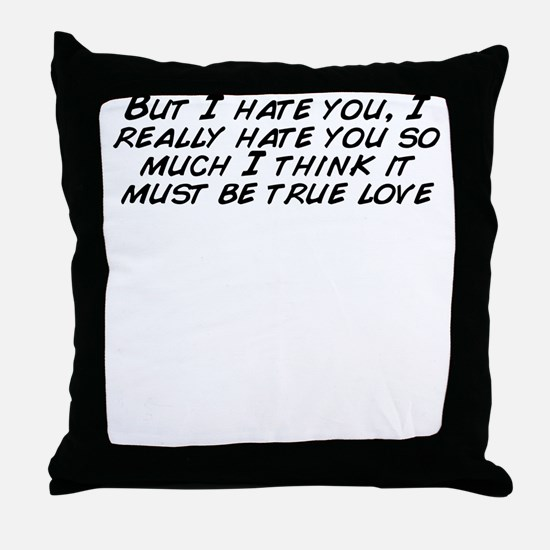 Unique I hate you Throw Pillow