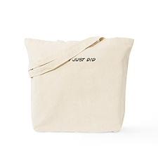 Cute Just did Tote Bag