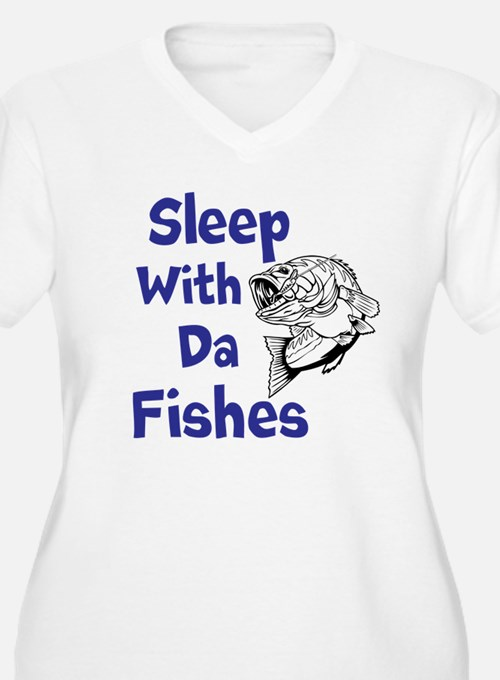 Sleep With Da Fishes Plus Size T-Shirt