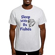 Sleep With Da Fishes T-Shirt