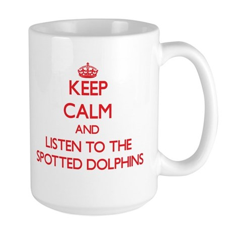 Keep calm and listen to the Spotted Dolphins Mugs