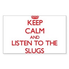 Keep calm and listen to the Slugs Decal