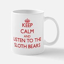 Keep calm and listen to the Sloth Bears Mugs