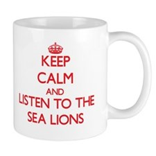 Keep calm and listen to the Sea Lions Mugs