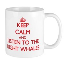 Keep calm and listen to the Right Whales Mugs