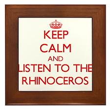 Keep calm and listen to the Rhinoceros Framed Tile