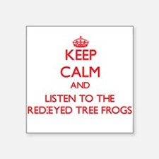 Keep calm and listen to the Red-Eyed Tree Frogs St