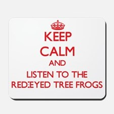 Keep calm and listen to the Red-Eyed Tree Frogs Mo