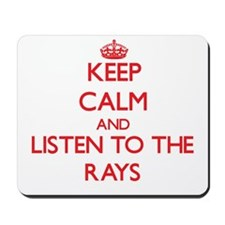 Keep calm and listen to the Rays Mousepad