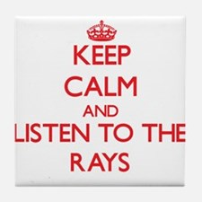 Keep calm and listen to the Rays Tile Coaster