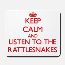 Keep calm and listen to the Rattlesnakes Mousepad