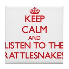 Keep calm and listen to the Rattlesnakes Tile Coas
