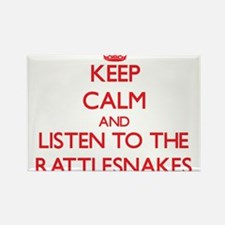 Keep calm and listen to the Rattlesnakes Magnets