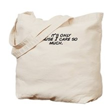 Funny Because i care Tote Bag