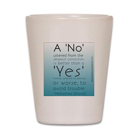 'No' Quote - Ghandi Shot Glass
