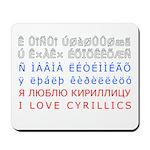 I love cyrillics Mousepad