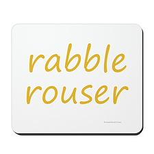 rabble rouser Mousepad