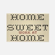 Home Sweet Work At Home Magnets