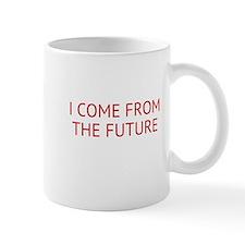 I COME FROM THE FUTURE Mugs