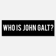 Who Is John Galt Bumper Bumper Bumper Sticker
