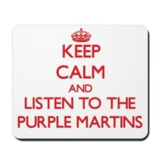 Keep calm and listen to the Purple Martins Mousepa