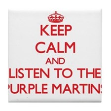 Keep calm and listen to the Purple Martins Tile Co