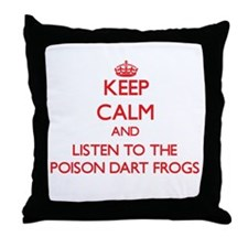 Keep calm and listen to the Poison Dart Frogs Thro