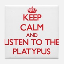 Keep calm and listen to the Platypus Tile Coaster