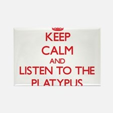 Keep calm and listen to the Platypus Magnets