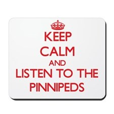Keep calm and listen to the Pinnipeds Mousepad