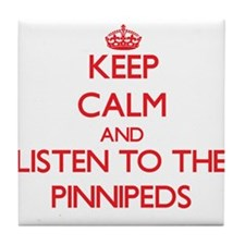 Keep calm and listen to the Pinnipeds Tile Coaster