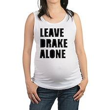 Leave Drake Alone Maternity Tank Top