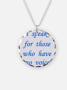 i speak for those... Necklace