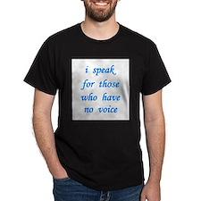 i speak for those... T-Shirt