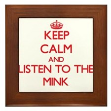 Keep calm and listen to the Mink Framed Tile