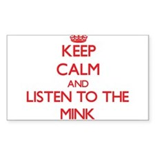 Keep calm and listen to the Mink Decal