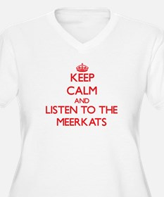 Keep calm and listen to the Meerkats Plus Size T-S