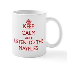 Keep calm and listen to the Mayflies Mugs