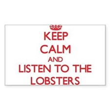 Keep calm and listen to the Lobsters Decal