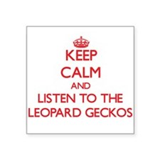 Keep calm and listen to the Leopard Geckos Sticker